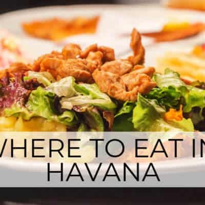Where to Eat in Havana | A Vacationer's Guide to Great Food