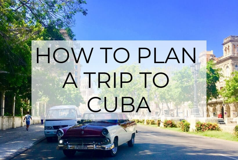 How to Plan an Independent Trip to Cuba (6 Simple Steps)