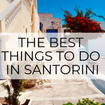 The 7 Best Things to do on Santorini Island