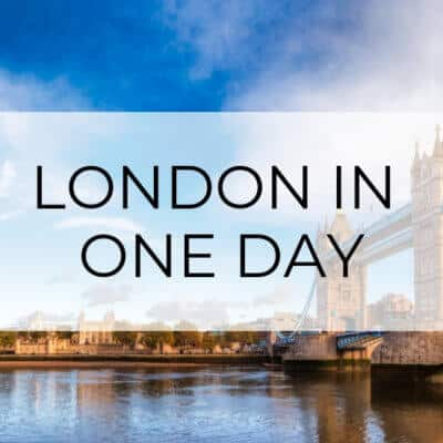 London in a Day | A Travel Guide