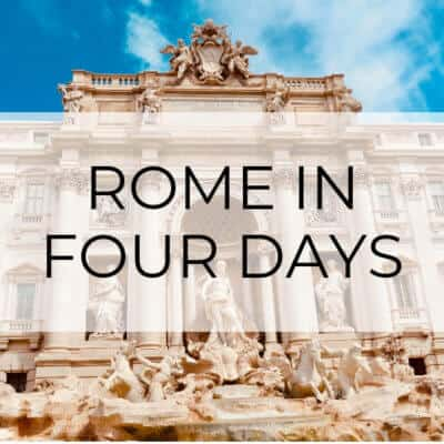 4-Day Rome Itinerary | A City Guide
