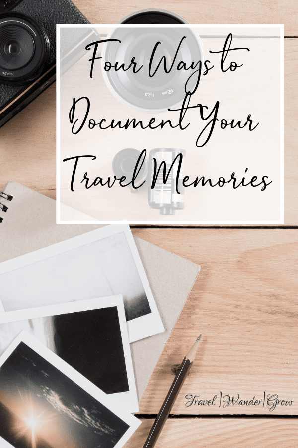 my favorite ways to document travel memories