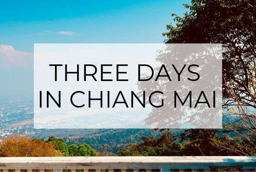 Top Things to Do in Chiang Mai   A 3-Day Travel Guide
