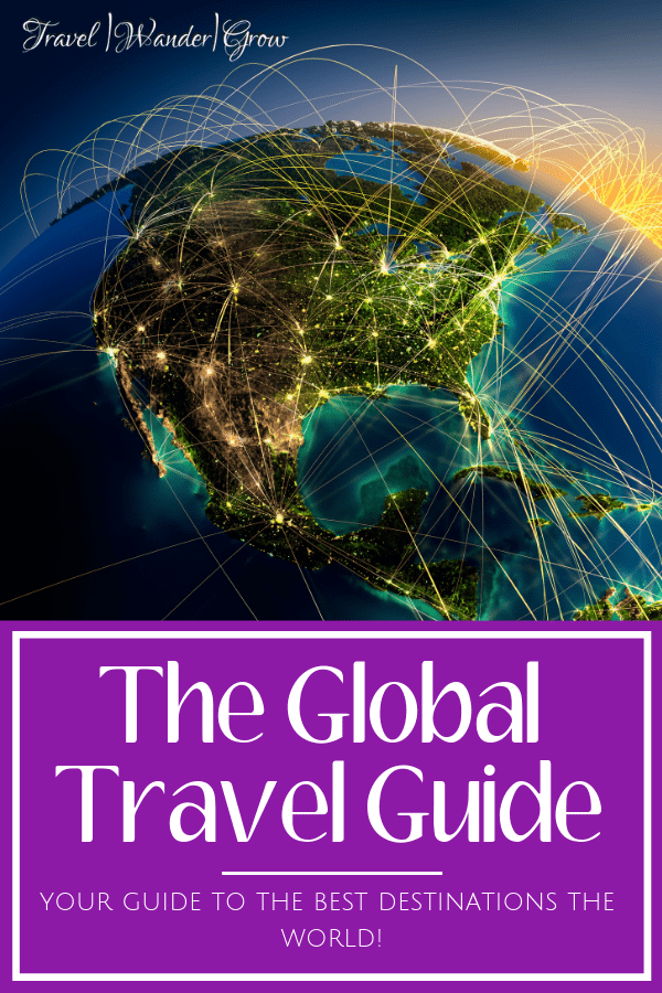Looking for travel inspiration? Click for the ultimate global travel guide to the best destinations in the globe!