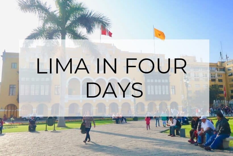Lima Travel Guide | Four Days in the City Without Rain