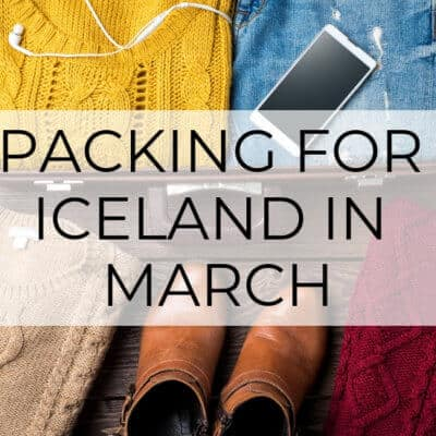 Packing for Iceland in March | Pro Travel Tips
