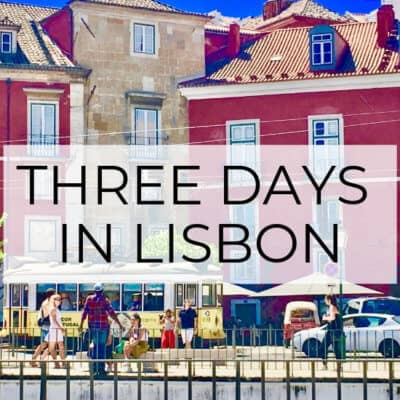 Three Days in Lisbon | A Historical & Cultural Experience