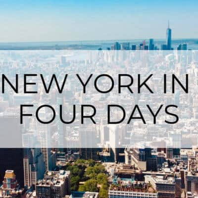 4 Days in New York | The Ultimate Travel Guide