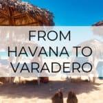 Havana to Varadero