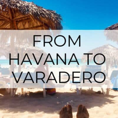5 Ways to Travel from Havana to Varadero (Includes Varadero tips)