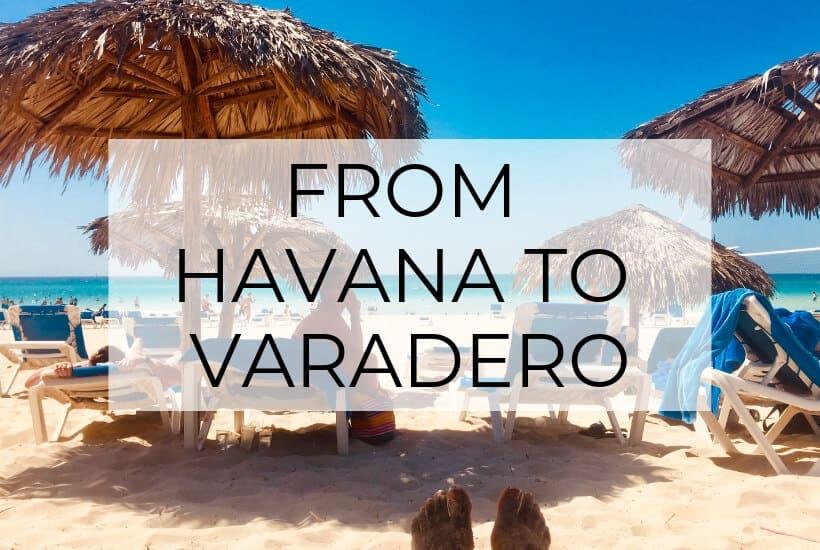 5 Ways to Travel from Havana to Varadero (Includes Varadero tips)