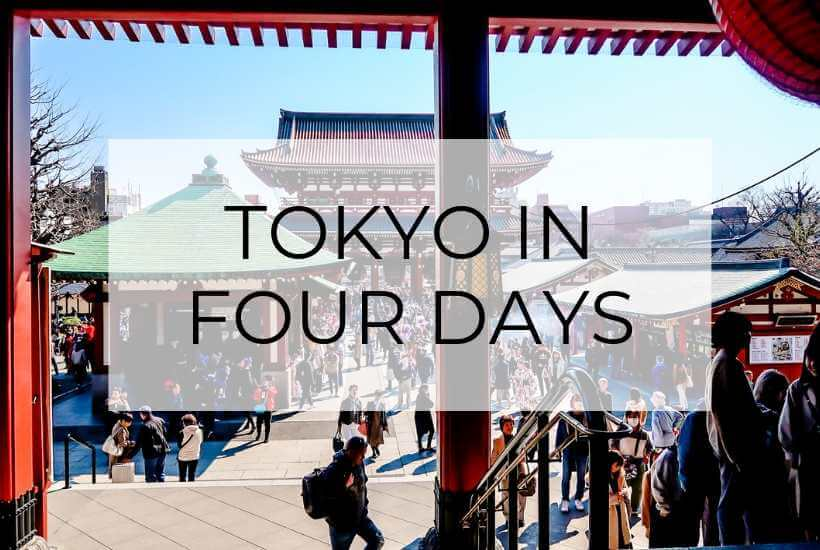 Tokyo Itinerary: 4 Days in the World's Largest City