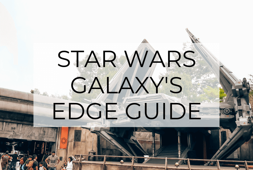 Star Wars: Galaxy's Edge - Tips & What to Expect