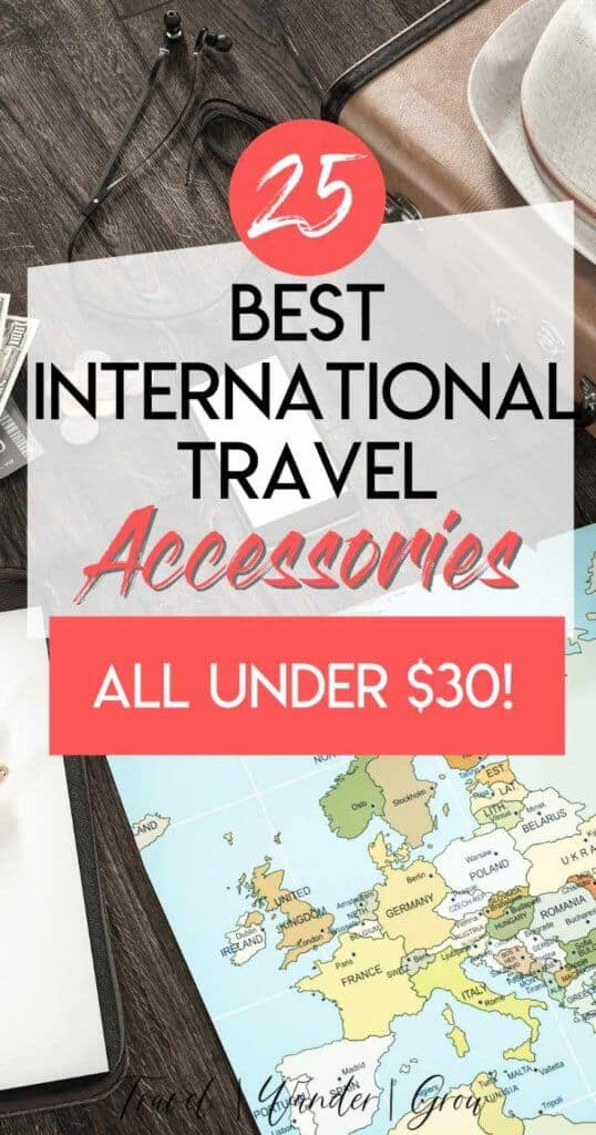 To prepare for your next trip abroad, you need to make sure that you pack a several key items. Check out this list of the top 25 international travel accessories. Including the best adapters, passport cases, packing cubes and more! The best part is that they are all $30 or less, so won't break the budget! #internationaltravelaccessories #besttravelaccessories