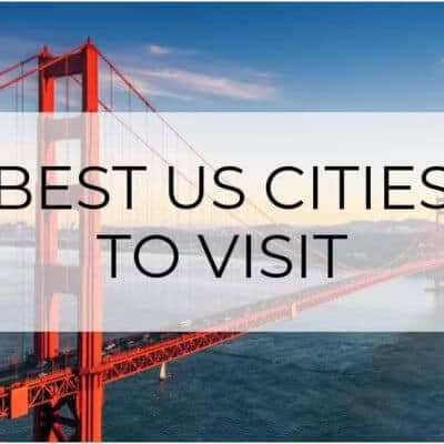 The 13 Best US Cities to Visit