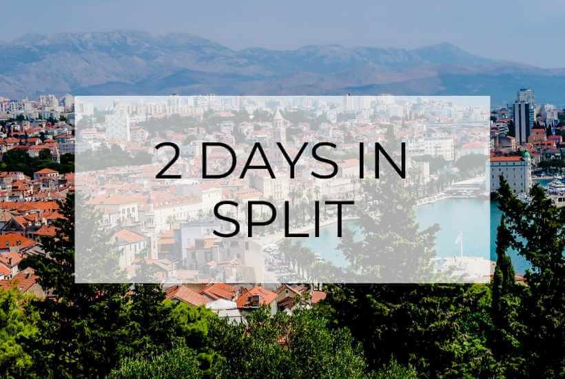 2 Days in Split: The Ultimate Itinerary