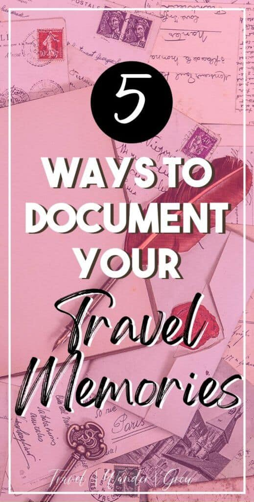Documenting personal travel memories helps you easily revisit fond times mentally. This is often an instant mood boost for me, and I'm sure it is for your too! I'll cover my 5 favorite ways to document travel memories in this post. I hope that they inspire you to document your travels too. #travel #travelmemories #traveljournal #travelmap