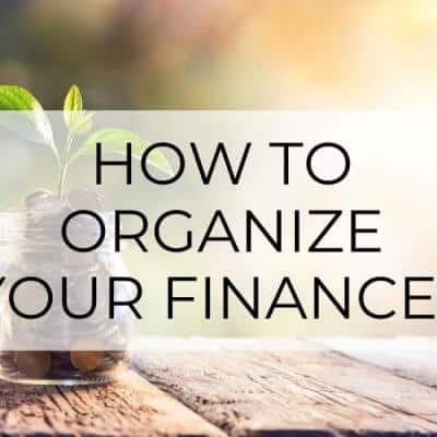 How to Organize Your Finances in 4 Simple Steps