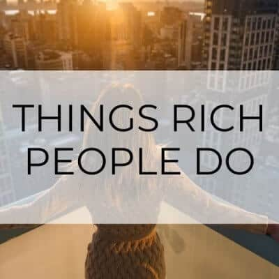 15 Things Rich People Do (to Get Richer)